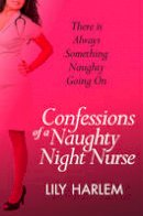 Harlem, Lily - Confessions of a Naughty Night Nurse (A Secret Diary Series) - 9780007553341 - V9780007553341