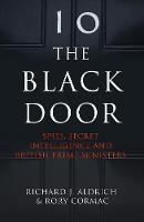 Aldrich, Richard, Cormac, Rory - The Black Door: Spies, Secret Intelligence and British Prime Ministers - 9780007555475 - V9780007555475