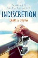 Dubow, Charles - Indiscretion - 9780007556601 - 9780007556601