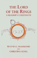 Hammond, Wayne G., Scull, Christina - The Lord of the Rings: A Reader's Companion - 9780007556908 - V9780007556908