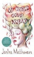 Matthewson, Janina - Of Things Gone Astray - 9780007562473 - KRA0009974