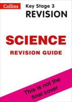 Collins UK - Collins New Key Stage 3 Revision — Science: Revision Guide - 9780007562824 - V9780007562824
