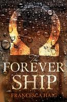 Haig, Francesca - The Forever Ship (Fire Sermon, Book 3) - 9780007563142 - V9780007563142