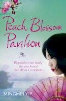 Yip, Mingmei - Peach Blossom Pavilion - 9780007570126 - 9780007570126