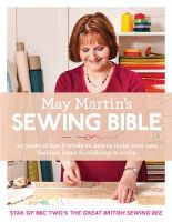 Martin, May - May Martin's Sewing Bible: 40 years of tips and tricks - 9780007573042 - V9780007573042