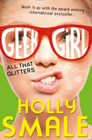 Smale, Holly - All That Glitters (Geek Girl, Book 4) - 9780007574612 - V9780007574612