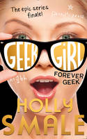 Smale, Holly - Forever Geek (Geek Girl) - 9780007574681 - V9780007574681