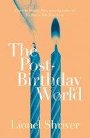 Shriver, Lionel - The Post-Birthday World - 9780007578030 - V9780007578030