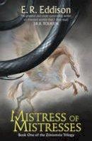 Eddison, E. R. - Mistress of Mistresses (Zimiamvia) - 9780007578139 - V9780007578139