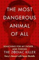 Stewart, Gary L., Mustafa, Susan D. - The Most Dangerous Animal of All - 9780007579808 - V9780007579808
