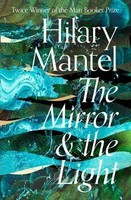 Hilary Mantel - The Mirror and the Light (The Wolf Hall Trilogy) - 9780007580835 - 9780007580835