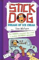 Watson, Tom - Stick Dog Dreams of Ice Cream - 9780007581252 - V9780007581252