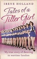 Holland, Irene - Tales of a Tiller Girl - 9780007582143 - KEX0295937
