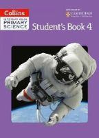 Morrison, Karen, Harden, Helen, Berry, Sunetra, Dower, Pat, Hannigan, Pauline, Miller, Emily, Loughrey, Anita, Pilling, Anne, Robinson, Pete - Collins International Primary Science: Student's Book 4 (Collins Primary Science) - 9780007586202 - KRA0001947