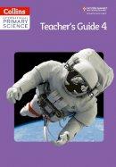 Morrison, Karen, Baxter, Tracey, Berry, Sunetra, Dower, Pat, Harden, Helen, Hannigan, Pauline - Collins International Primary Science – International Primary Science Teacher's Guide 4 - 9780007586219 - V9780007586219