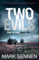 Sennen, Mark - Two Evils: A DI Charlotte Savage Novel - 9780007587889 - V9780007587889