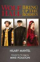 Mantel, Hilary, Poulton, Mike - Wolf Hall & Bring Up the Bodies - 9780007590148 - V9780007590148