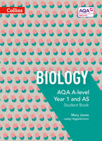 Jones, Mary, Higginbottom, Lesley, Hirst, Keith, Bailey, Mike - AQA A-Level Biology Year 1 and AS Student Book (Collins AQA A-Level Science) - 9780007590162 - V9780007590162