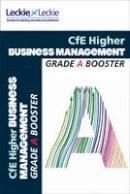 Ross, Anne, Leckie & Leckie - CFE Higher Business Management Grade Booster - 9780007590872 - V9780007590872