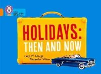 George, Lucy M. - Holidays: Then and Now: Orange/Band 06 (Collins Big Cat) - 9780007591084 - V9780007591084