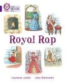 Amholt, Laurence, Morenton, Alice - The Royal Rap: Purple/Band 08 (Collins Big Cat) - 9780007591138 - V9780007591138