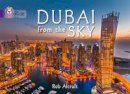 Alcraft, Rob - Dubai from the Sky: Purple/band 08 (Collins Big Cat) - 9780007591152 - V9780007591152