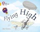 Green, Jen - Flying High: Gold/Band 09 (Collins Big Cat) - 9780007591206 - V9780007591206