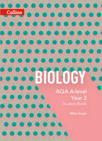 Boyle, Mike - AQA A-Level Biology Year 2 Student Book (Collins AQA A-Level Science) - 9780007597628 - V9780007597628