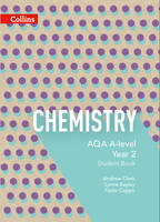 Bayley, Lynne, Clark, Andrew, Coppo, Paolo - AQA A-Level Chemistry Year 2 Student Book (Collins AQA A-Level Science) - 9780007597635 - V9780007597635