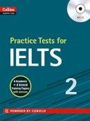 HarperCollins UK - Practice Tests For IELTS 2 - 9780007598137 - V9780007598137