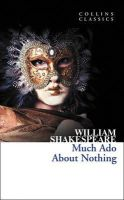 Shakespeare, William - Much ADO about Nothing (Collins Classics) - 9780007902415 - 9780007902415