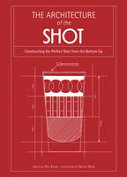 Knorr, Paul - Architecture of the Shot: Constructing the Perfect Shots and Shooters from the Bottom Up - 9780007944927 - KRA0003736