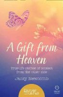 Newcomb, Jacky - A Gift from Heaven: True Life Stories of Contact from the Other Side (HarperTrue Fate - A Short Read) - 9780008105082 - V9780008105082