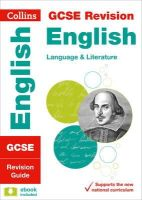 Collins UK - Collins GCSE Revision and Practice - New 2015 Curriculum Edition — GCSE English Language and English Literature: Revision Guide - 9780008112486 - V9780008112486