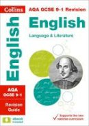 Collins UK - Collins GCSE Revision and Practice - New 2015 Curriculum Edition — AQA GCSE English Language and English Literature: Revision Guide - 9780008112578 - V9780008112578
