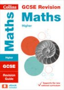 Collins UK - Collins GCSE Revision and Practice - New 2015 Curriculum Edition — GCSE Maths Higher Tier: Revision Guide - 9780008112608 - V9780008112608