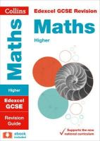 Collins UK - Collins GCSE Revision and Practice - New 2015 Curriculum Edition — Edexcel GCSE Maths Higher Tier: Revision Guide - 9780008112622 - V9780008112622