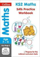 Collins Uk - Collins KS2 SATs Revision and Practice - New 2014 Curriculum Edition — KS2 Maths: Practice Workbook - 9780008112783 - V9780008112783