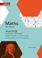 Wharton, Sandra - Collins GCSE Maths — AQA GCSE Maths Foundation Skills Book: Reason, Interpret and Communicate Mathematically and Solve Problems - 9780008113865 - V9780008113865