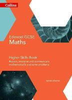 Wharton, Sandra - Collins GCSE Maths — Edexcel GCSE Maths Higher Skills Book: Reason, Interpret and Communicate Mathematically, and Solve Problems - 9780008113896 - V9780008113896