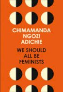 Ngozi Adichie, Chimamanda - We Should All be Feminists - 9780008115272 - 9780008115272