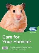 RSPCA - Care for Your Hamster (RSPCA Pet Guide) - 9780008118303 - V9780008118303