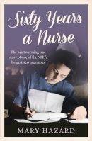 Hazard, Mary - 60 Years a Nurse - 9780008118372 - V9780008118372