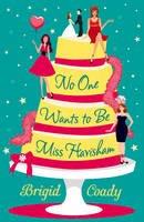 Coady, Brigid - No One Wants to be Miss Havisham - 9780008119423 - KEX0302013