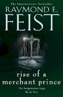 Feist, Raymond E. - Rise of a Merchant Prince (The Serpentwar Saga) - 9780008120849 - 9780008120849