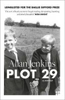 Jenkins, Allan - Plot 29: A Memoir: LONGLISTED FOR THE BAILLIE GIFFORD AND WELLCOME BOOK PRIZE - 9780008121952 - V9780008121952