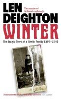 Deighton, Len - Winter: The Tragic Story of a Berlin Family, 1899-1945 - 9780008124885 - V9780008124885