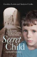 Lewis, Gordon, Crofts, Andrew - Secret Child - 9780008127336 - KTJ0046381