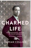 Collins, Damian - Charmed Life: The Phenomenal World of Philip Sassoon - 9780008127633 - 9780008127633