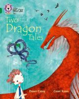 Casey, Dawn - Collins Big Cat — Tales Of Two Dragons: Band 15/Emerald - 9780008127848 - V9780008127848